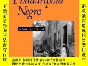 二手書博民逛書店The罕見Philadelphia Negro-費城黑人Y436638 W. E. B. Du Bois Un