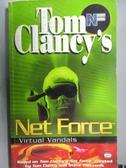 【書寶二手書T9/原文小說_ORF】Tom Clancy s Net Force_Virtual Vandals