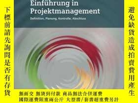 二手書博民逛書店Einfuhrung罕見in Projektmanagement: Definition, Planung, Ko