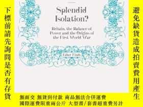 二手書博民逛書店Splendid罕見Isolation?Y256260 John Charmley Faber And Fab
