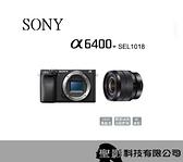 SONY ILCE-6400+SEL1018 超廣角自拍組 (含SEL1018) a6400【公司貨】*贈原廠充電電池組(至2021/5/9)