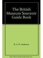 二手書博民逛書店 《The British Museum Souvenir Guide Book》 R2Y ISBN:0714150053│R.G.W.Anderson