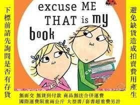 二手書博民逛書店But罕見Excuse Me That Is My Book (charlie & Lola S.)Y2562
