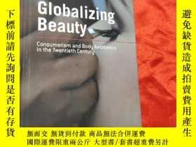 二手書博民逛書店Globalizing罕見Beauty: Consumerism and Body Aesthetics in t