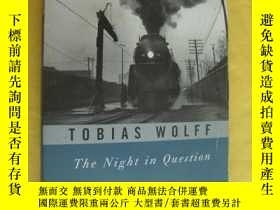 二手書博民逛書店The罕見Night In Question StoriesY85718 Tobias Wolff 著 Kn