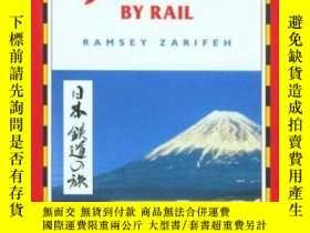 二手書博民逛書店Japan罕見by Rail: Includes Rail Route Guide and 29 City Gui