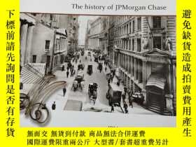 二手書博民逛書店The罕見history of JpMorgan Chase(摩根大通的歷史)精裝 原版 庫存Y6318 JP