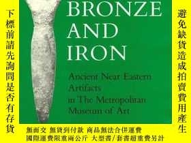 二手書博民逛書店Bronze罕見and Iron: Ancient Near E