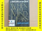 二手書博民逛書店WHEN罕見THE MIND HEARS A HISTORY OF THE DEAF(英文原版 精裝)Y110