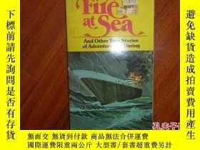 二手書博民逛書店《Fire罕見at Sea》英語書籍Y135958