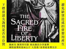 二手書博民逛書店The罕見Sacred Fire Of LibertyY364682 Mortimer Sellers Nyu