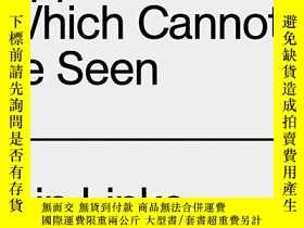 二手書博民逛書店The罕見Appearance Of That Which Cannot Be SeenY256260 Ari