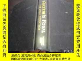二手書博民逛書店ARTEMIS罕見FOWL THE OPAL DECEPTION 2005年 大32開硬精裝 原版英法德意等外文書