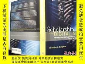 二手書博民逛書店Scholarship罕見in the Digital Age(精裝原版外文書)【 7】Y18680 Chri