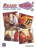 二手書博民逛書店 《Ready to Go: Language, Lifeskills, Civics》 R2Y ISBN:0131776460│Longman Publishing Group