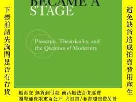 二手書博民逛書店How罕見The World Became A Stage-世界如何成為一個舞臺Y436638 William