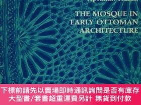 二手書博民逛書店The罕見Mosque In Early Ottoman ArchitectureY255174 Aptull