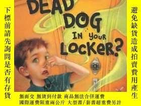二手書博民逛書店Is罕見That A Dead Dog In Your Locker?-你儲物櫃裏有只死狗嗎?Y346464