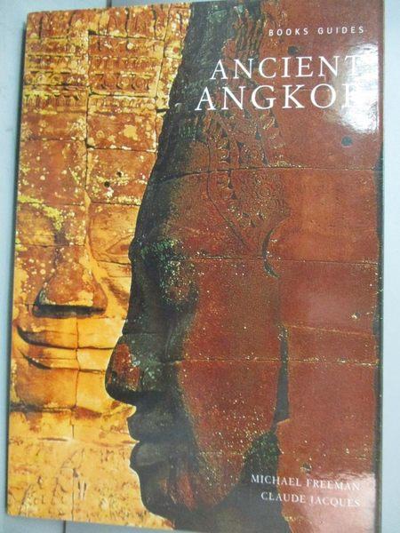 【書寶二手書T1/地理_IIE】Ancient Angkor_FREEMAN, MICHAEL