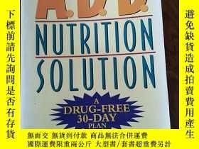 二手書博民逛書店THE罕見A.D.D. NUTRITION SOLUTIONY256488 MARCIA ZIMMERMAN,