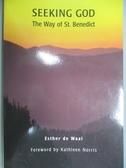 【書寶二手書T6/原文書_KDA】Seeking God: The Way of St. Benedict_De Waa