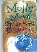 【書寶二手書T1/原文小說_CZQ】Molly Moon stops the world_Georgia Byng