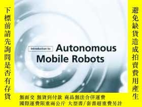 二手書博民逛書店Introduction罕見To Autonomous Mobile Robots (intelligent Ro