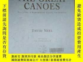 二手書博民逛書店THE罕見GREAT CANOES REVIVING A NORTHWEST COAST TRADITIONY