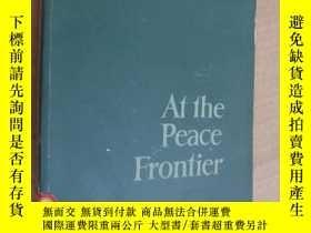 二手書博民逛書店At罕見the Peace Frontier 《在和平戰線上》