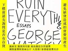 二手書博民逛書店How罕見To Ruin Everything-如何毀掉一切Y436638 George Watsky Plu