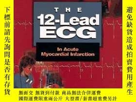 二手書博民逛書店The罕見12-Lead ECG in Acute Myocardial Infarction-急性心肌梗死的12