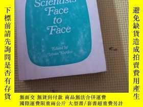 二手書博民逛書店SCIENTISTS罕見FACE TO FACEY10206 出版1978