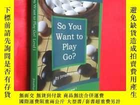 二手書博民逛書店So罕見You Want to Play Go? 【詳見圖】Y5