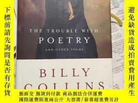 二手書博民逛書店THE罕見TROUBLE WITH POETRY and other PoemsY85718 BILL COL