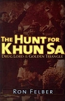 二手書博民逛書店 《The Hunt for Khun Sa: Drug Lord of the Golden Triangle》 R2Y ISBN:9781936296156