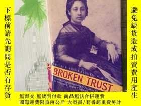 二手書博民逛書店英文原版書罕見Broken Trust: Greed, Mism