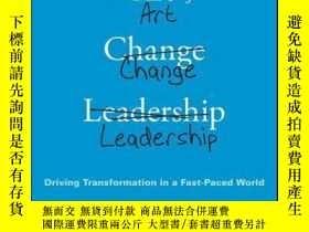二手書博民逛書店The罕見Art of Change Leadership: Driving Transformation In