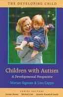 二手書博民逛書店《Children with Autism: A Developmental Perspective》 R2Y ISBN:0674053133
