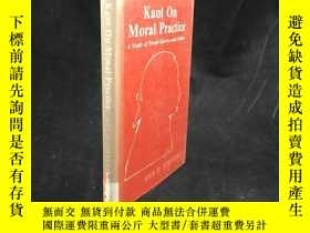 二手書博民逛書店1981年罕見Kant on Moral Practice: A