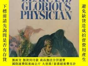 二手書博民逛書店dar罕見and glorious physician(英文原版