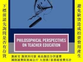 二手書博民逛書店Philosophical罕見Perspectives on Teacher EducationY410016