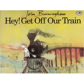 【麥克書店】HEY! GET OFF OUR TRAIN (喂!下車) /英文繪本 ( 英國傑出插畫家John Burningham )