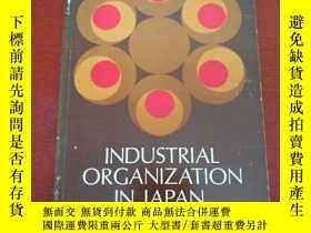 二手書博民逛書店INDUSTRIAL罕見ORGANIZATION IN JAPA