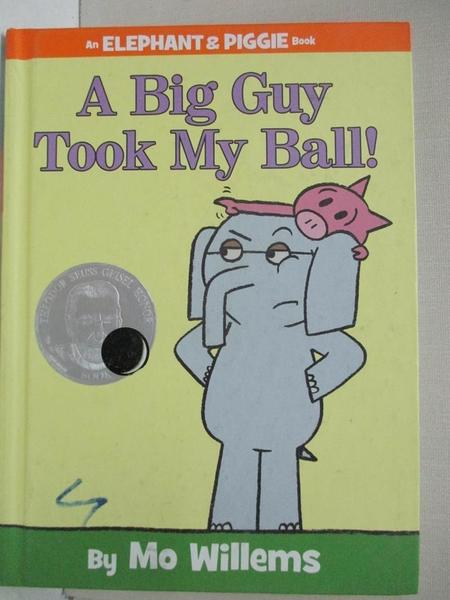 【書寶二手書T1/少年童書_J8A】A Big Guy Took My Ball!_Willems, Mo