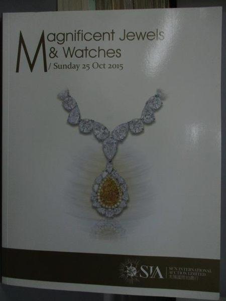 【書寶二手書T3/收藏_ZCH】SIA_Magnificent Jewels & Watches_2015/10