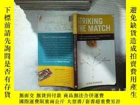 二手書博民逛書店STRIKING罕見THE MATCH 擊出火柴Y261116