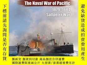 二手書博民逛書店The罕見Naval War of Pacific, 1879-1884: Saltpeter War-1879-