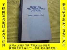 二手書博民逛書店英文原版:ROBOTICS罕見AND AUTOMATED SYS