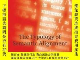 二手書博民逛書店The罕見Typology Of Semantic Alignment-語義對齊的類型學Y436638 Mar