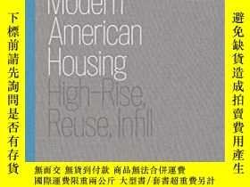 二手書博民逛書店Modern罕見American Housing: High-Rise, Reuse, Infill-現代美國住宅